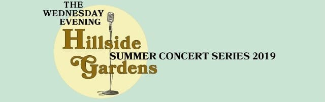 Hillside Gardens 2019 Summer Concert Series